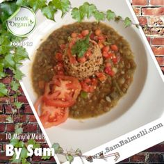 10 Minute Healthy Satisfying Lunch: Organic Quinoa & Brown Rice With Organic Lentil Vegetable Soup  Garnished With Organic Chopped Vegetables, Tomatoes, CilantroAnd Various Spices ... Total Calories 175 And 7.5g Of Protein ... Quick, Healthy, And Delicious .... 8-}