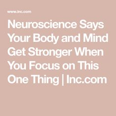 Neuroscience Says Your Body and Mind Get Stronger When You Focus on This 1 Thing Physical Education Games, Science Education, Physical Activities, Massachusetts General Hospital, Human Body Unit, Job Satisfaction, Brain Science, Disability Awareness, Cardiovascular Health