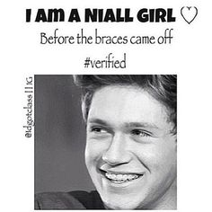 Niall James Horan was perfect with crooked teeth, with braces, and now, He will always be perfect no matter what I will always be a Nialls girl :)