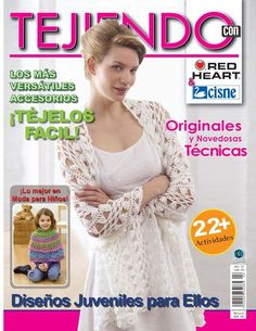 Tejiendo con... Knitting Magazine, Crochet Magazine, Crochet Stitches, Knit Crochet, Simply Crochet, Crochet Books, Crochet Videos, Knit Fashion, Loom Knitting