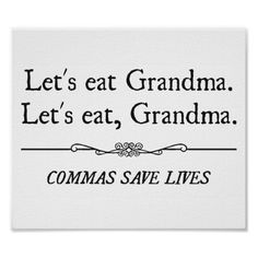 Let'S Eat Grandma Commas Save Lives Poster - Custom Posters Let's Eat Grandma, Funny Quotes, Funny Memes, Life Poster, Speech Language Therapy, Photography Gifts, Save Life, Life Photo, Custom Posters