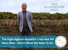 The Fight Against Hepatitis C Has Not Yet Been Won - Here's What We Have To Do