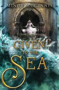Review of Given to the Sea by Mindy McGinnis by My Friends Are Fiction #35Stars, #April11, #Fantasy, #Film, #GENERAL, #GivenToTheSea, #MindyMcGinnis, #MusicBooks, #Reviews