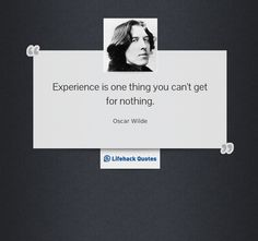 Quote of the Day: Experience is One Thing That... - Lifehack
