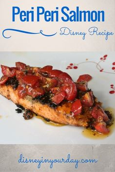 Peri Peri salmon recipe from Animal Kingdom's Tusker House - a unique, delicious dish with a little bit of spiciness and a lot of flavor! Disney in your Day Disney Inspired Food, Disney Food, Disney Recipes, Disney Parks, Baked Salmon Recipes, Fish Recipes, Healthy Recipes, Copycat Recipes, Healthy Food