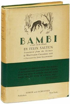 Bambi: A Life in the Woods by Felix Salten Simon and Schuster, 1928. First Edition. $1500.  Basis for the classic 1942 Disney animated film