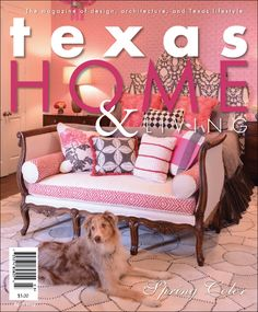 Lake Forest Project, Dallas, Texas- On the cover of Texas Home and Living!  We also had an eight page spread highlighting our colorful, fresh Lake Forest Project located in the heart of Dallas, Texas.