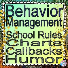 Behavior Management Bundle: thorough, detailed, and creative. School Rules, Behavior Management with Humor, Behavior Modification Game Charts, and Behavior Management Callbacks for K - 5.