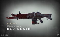 The Red Death is an exotic pulse rifle. The Red Death features a bayonet and offers a number of perks which trigger more frequently during competitive mu... #destiny