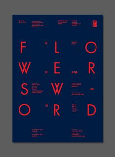 "Although my initial instinct was to say that the ""AND"" is in a kinda weird place, I enjoy the weird layout of the letters on this poster. Even if I did initially read it as ""FLOWERS WORD""."