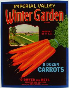 crate labels | 1940s Winter Garden Carrots Imperial Valley CA ODwyer Mets Crate Label