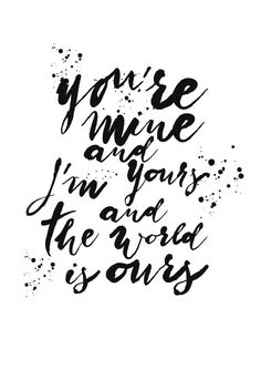 Typography Poster You're mine and I'm Yours and by ShufflePrints ❥