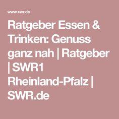 Ratgeber Essen & Trinken: Genuss ganz nah | Ratgeber | SWR1 Rheinland-Pfalz | SWR.de