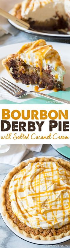 Bourbon Derby Pie with Salted Caramel Whipped Cream - The best Kentucky Derby Pie Recipe you've ever tasted. AKA pecan pie with chocolate. via @spicyperspectiv