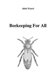Beekeeping for all - Warré Beekeeping Books, Drone Bee, Worker Bee, Save The Bees, Bee Keeping, Queen Bees, Bees, Ship Lap, Beekeeping
