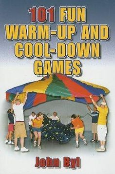101 Fun Warm-Up and Cool-Down Games by John Byl, 9780736048491.