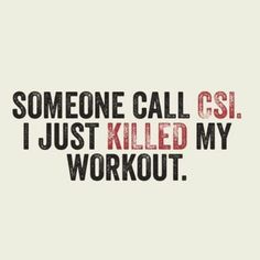 Someone call CSI. I just killed my workout. #calstrength
