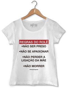 CAMISETA FEMININA REGRAS DO ROLÊ Crop Tops, Humor, Female, Samba, Tees, T Shirt, Clothes, Women, Fashion