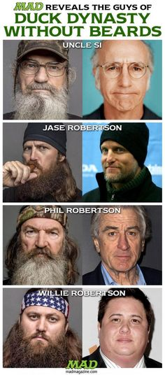Duck Dynasty without beards, alright so that picture of Phil is definitely actually a picture of Robert De Niro ---> http://www.google.com/imgres?imgurl=&imgrefurl=http%3A%2F%2Fwww.starpulse.com%2FActors%2FDe_Niro%2C_Robert%2Fgallery%2FMTO-007687%2F&h=0&w=0&sz=1&tbnid=AWTGPypjaZSFrM&tbnh=265&tbnw=190&zoom=1&docid=re1r8-sewN7s3M&ei=-JVkUoQnmLzgA6XdgMgJ&ved=0CAIQsCU