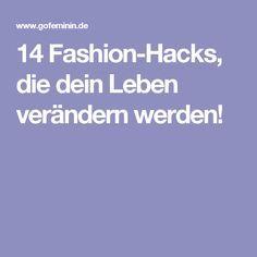 14 Fashion-Hacks, die dein Leben verändern werden!