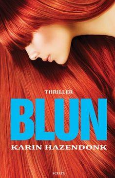 BLUN - Karin Hazendonk - Lees mijn recensie op http://wieschrijftblijft.wordpress.com/2014/05/07/blun-karin-hazendonk/