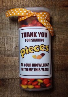"""Teacher Appreciation Gift - Reese's Pieces in a Crystal Light container. """"Thank you for sharing pieces of your knowledge with me this year! Employee Appreciation Gifts, Teacher Appreciation Week, Bus Driver Appreciation, Candy Gifts, Gag Gifts, Staff Gifts, Client Gifts, Hostess Gifts, Crystal Light Containers"""