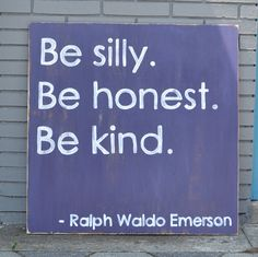 Large Wooden Sign - Ralph Waldo Emerson Quote - Be silly. Be honest. Be kind. Wine/White, Distressed