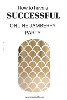 TIPS FOR HAVING A SUCCESSFUL ONLINE Jamberry PARTY