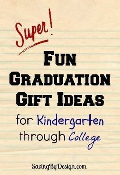 Take a look at these super fun graduation gift ideas for kindergarten through college!