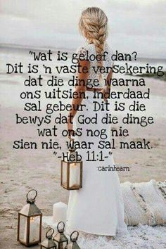 Wat is geloof dan? What is faith? Biblical Quotes, Empowering Quotes, Bible Verses Quotes, Spiritual Quotes, Quotes To Live By, Me Quotes, Afrikaanse Quotes, Proverbs Quotes, Prayer Verses
