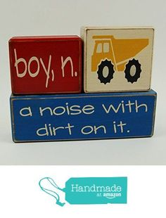 Ready To Ship Today!!! Primitive Country Wood Stacking Sign Blocks Boy Definition Set Boy, n. a noise with dirt on it-Dump Truck-Construction Decor Nursery Room-Birthday-Baby Shower Decor from Blocks Upon A Shelf http://www.amazon.com/dp/B019HKJVDA/ref=hnd_sw_r_pi_dp_OFRjxb08Z5Y0K #handmadeatamazon