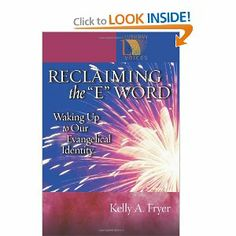 Reclaiming the E Word: Waking Up to Our Evangelical Identity (Lutheran Voices) by Kelly A. Fryer. $0.02. Series - Lutheran Voices. Publication: March 1, 2008. Publisher: Augsberg Fortress - eBooks Account (March 1, 2008). Author: Kelly A. Fryer