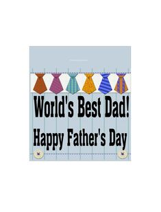 Worlds Best Dad Fathers Day Candy Bar Wrapper Worlds Best Dad, Bag Toppers, Candy Bar Wrappers, Brain Teasers, Happy Fathers Day, Cute Quotes, Diy Party, First Love, Dads