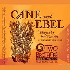 Cerveja Two Brothers Cane and Ebel, estilo American Wheat/Rye, produzida por Two Brothers Brewing Co, Estados Unidos. 7% ABV de álcool.