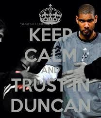 Keep Calm and trust in Duncan. Go Spurs Go Love And Basketball, Sports Basketball, Cowboy Spurs, Power Forward, David Robinson, Spurs Fans, How Bout Them Cowboys, Nba Champions, San Antonio Spurs