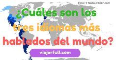 Cuales son los tres idiomas mas hablados del mundo