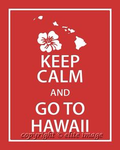 HONEYMOON :)     KEEP CALM and Go To Hawaii Print in a modern by EliteImage, $19.00 ETSY