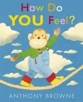 A young chimp describes a variety of emotions he experiences. Do You Feel, How Are You Feeling, Anthony Browne, Album Jeunesse, Les Sentiments, Feelings And Emotions, School Counseling, Story Time, Montessori