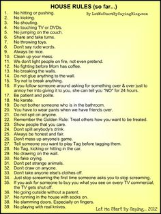 House Rules for my kids by @LetMeStartBySaying - time to print a new copy for the kitchen, because someone chewed off the corner of it.