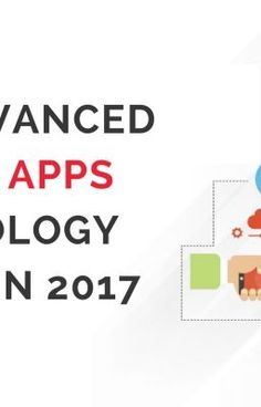 Top 5 Advanced Mobile Apps Technology Trends in 2017 - Top 5 Advanced Mobile Apps Technology Trends in 2017 Mobile Application Development, App Development, Priorities, Wattpad, Apps, Technology, Reading, Random, Tech