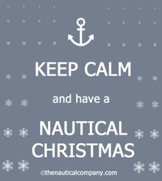 Keep calm and have a nautical christmas, from us all @ The Nautical Company .... not long now :-)