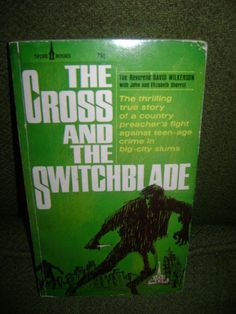 The Cross And The Switchblade by Reverend David Wilkerson Spire Books 1972