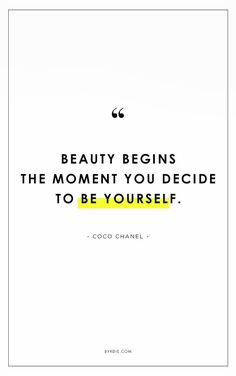 """""""Beauty begins the moment you decide to be yourself."""" // #QuotesToLiveBy"""