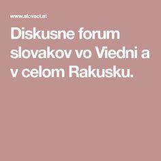 Diskusne forum slovakov vo Viedni a v celom Rakusku.