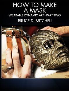 How to make a mask: painting and leather working with FX Fabricator Bruce D. Mitchell (Iron Man 3, Pacific Rim, Predators).