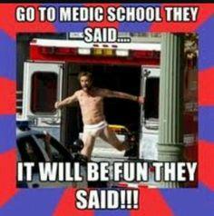 Haha yep, paramedic/emt school ain't easy...