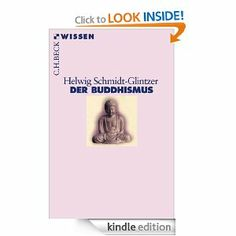 Der Buddhismus (German Edition) by Helwig Schmidt-Glintzer. $10.60. 128 pages. Publisher: C. H. Beck; 2., durchgesehene Auflage edition (June 17, 2011). Author: Helwig Schmidt-Glintzer