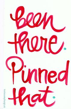 Been there, Pinned that!!!   #Pinterest #pin #humor #quotes #lol