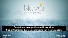 Designing social media customer care: Cristina Mollis, Ceo of Nuvò, and Giorgio Gerardi, Head of Customer Experience & Operations of PosteMobile analyze the pr…