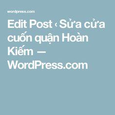 Edit Post ‹ Sửa cửa cuốn quận Hoàn Kiếm — WordPress.com